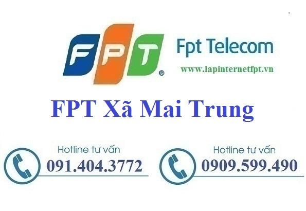 Đăng ký cáp quang FPT Xã Mai Trung