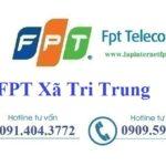 Lắp Đặt Mạng FPT ở Xã Tri Trung