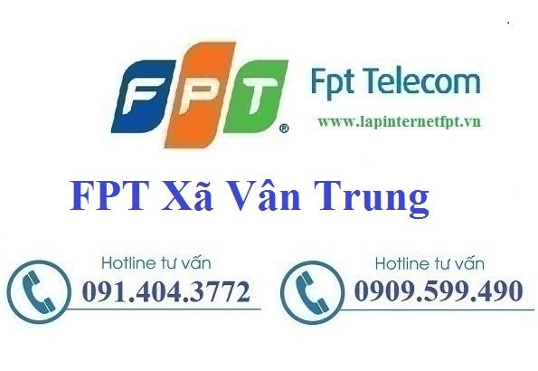 Đăng ký cáp quang FPT Xã Vân Trung