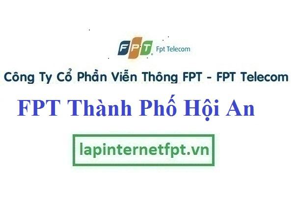 Lắp Đặt Mạng FPT Hội An Tỉnh Quảng Nam