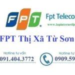 Lắp Đặt Mạng FPT Thị Xã Từ Sơn Tỉnh Bắc Ninh