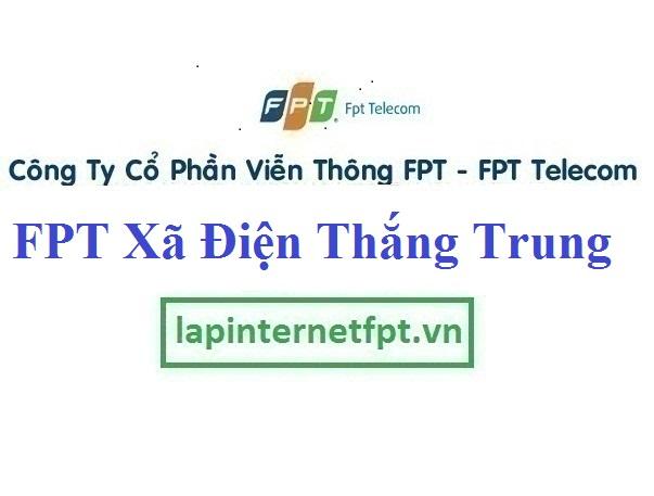 Đăng ký cáp quang FPT xã Điện Thắng Trung