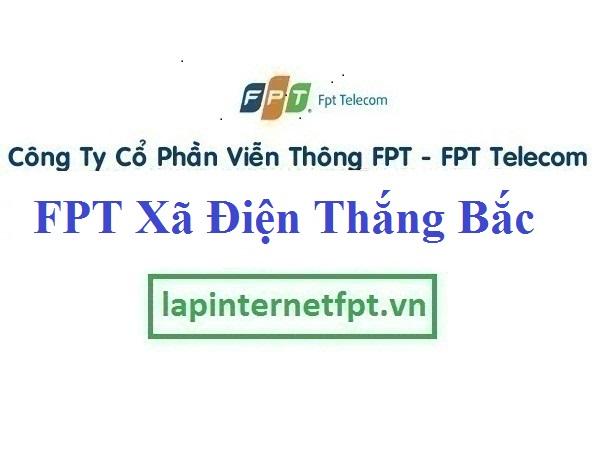Lắp Đặt Mạng FPT Xã Điện Thắng Bắc Thị Xã Điện Bàn Quảng Nam