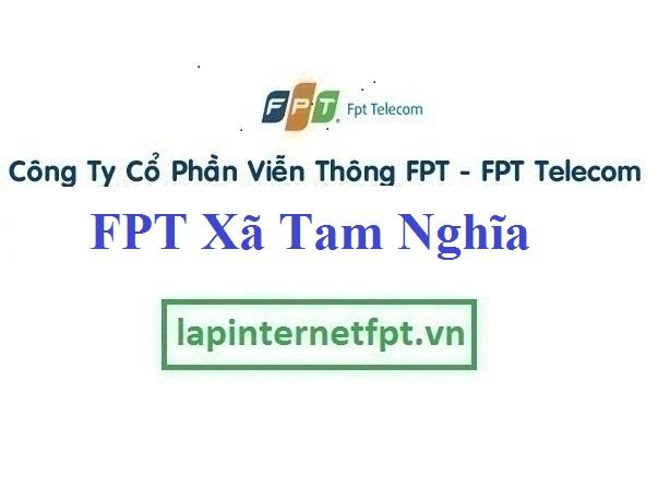 Lắp Đặt Mạng FPT Xã Tam Nghĩa Tại Núi Thành Quảng Nam