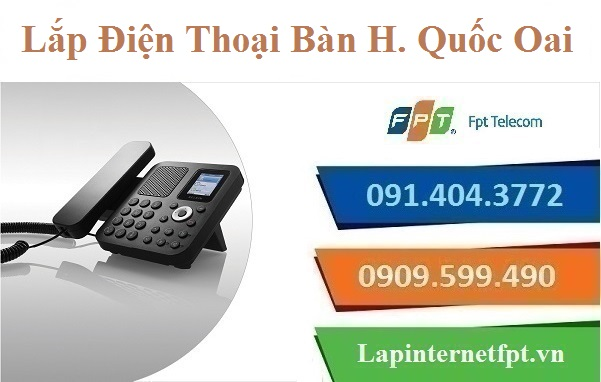 Lắp Đặt Điện Thoại Bàn FPT Huyện Quốc Oai Tại TP. Hà Nội