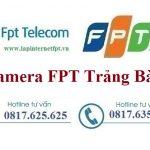 Lắp Đặt Camera FPT Huyện Trảng Bàng Quan Sát Theo Dõi Hiệu Quả