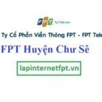 Lắp Đặt Mạng FPT Huyện Chư Sê Tỉnh Gia Lai