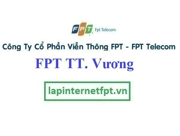 Lắp Đặt Mạng FPT Thị Trấn Vương tại Tiên Lữ tỉnh Hưng Yên