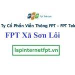 Lắp Đặt Mạng FPT xã Sơn Lôi tại Bình Xuyên tỉnh Vĩnh Phúc