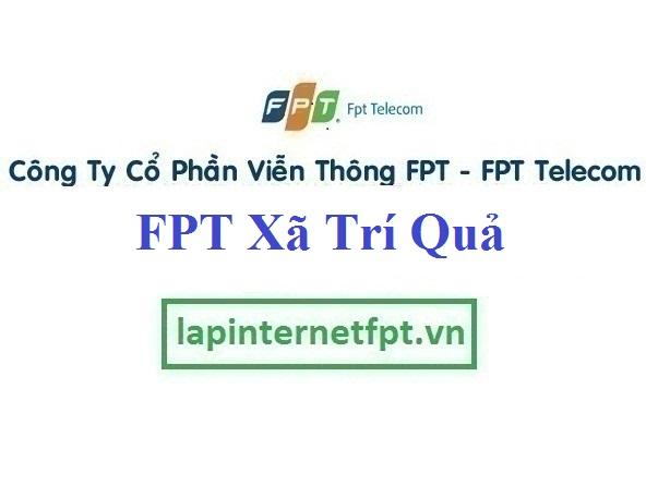 Lắp Đặt Mạng FPT Xã Trí Quả Tại Thuận Thành Tỉnh Bắc Ninh