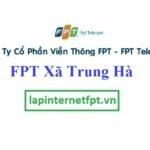 Lắp Đặt Mạng FPT xã Trung Hà tại Yên Lạc tỉnh Vĩnh Phúc