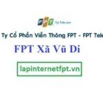 Lắp Đặt Mạng FPT xã Vũ Di tại Vĩnh Tường tỉnh Vĩnh Phúc