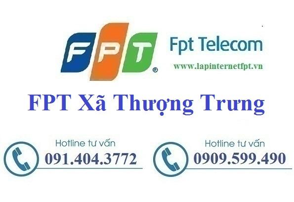 Đăng Ký Cáp Quang FPT xã Thượng Trưng