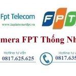 Lắp Đặt Camera FPT Huyện Thống Nhất Quan Sát Theo Dõi An Ninh