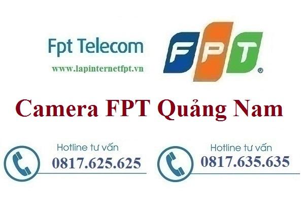 Lắp Đặt Camera FPT Quảng Nam Quan Sát Chống Trộm Từ Xa