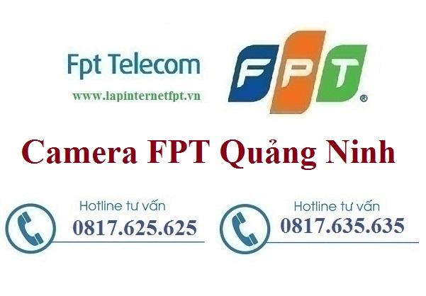 Lắp Đặt Camera FPT Quảng Ninh Quan Sát Chống Trộm Từ Xa