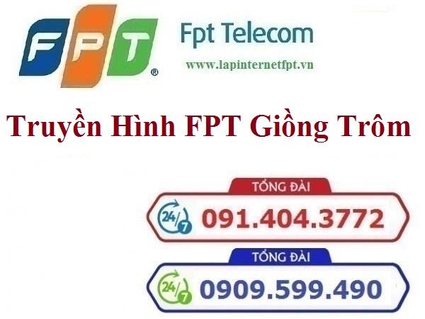 Lắp Đặt Truyền Hình FPT Huyện Giồng Trôm Tỉnh Bến Tre