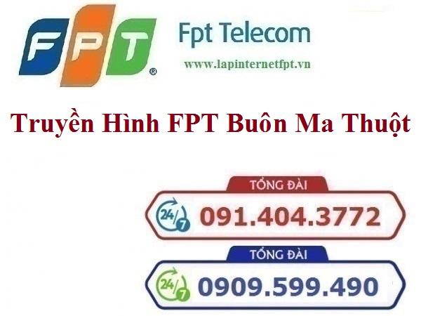 Lắp Đặt Truyền Hình FPT Thành phố Buôn Ma Thuột tỉnh Đắk Lắk