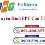 Lắp Đặt Truyền Hình FPT Cần Thơ Tặng Đầu Thu Miễn Phí 100%