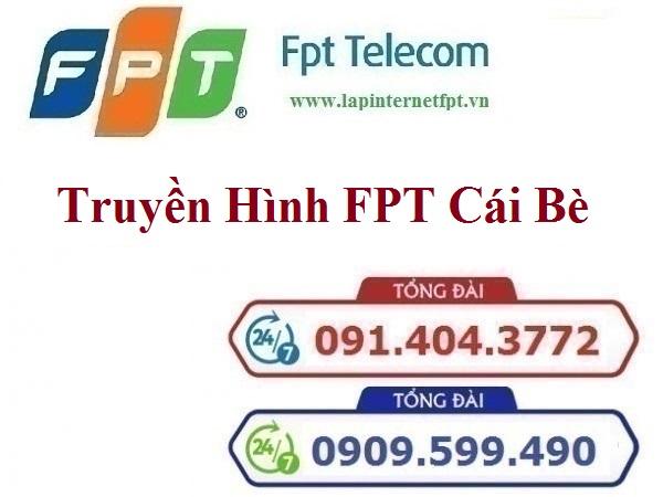 Lắp Đặt Truyền Hình FPT Huyện Cái Bè Tỉnh Tiền Giang
