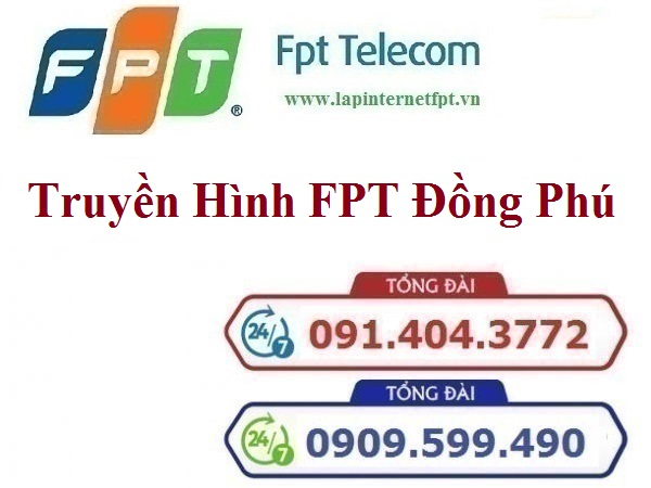 Lắp Đặt Truyền Hình FPT Huyện Đồng Phú Tỉnh Bình Phước