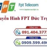 Lắp Đặt Truyền Hình FPT Huyện Đức Trọng Tỉnh Lâm Đồng