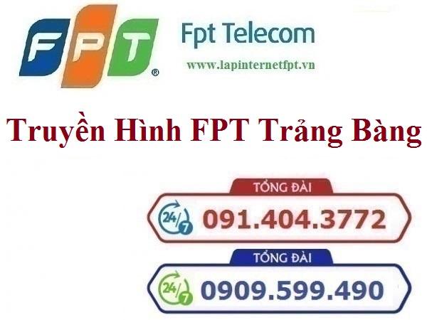Lắp Đặt Truyền Hình FPT Huyện Trảng Bàng Tỉnh Tây Ninh