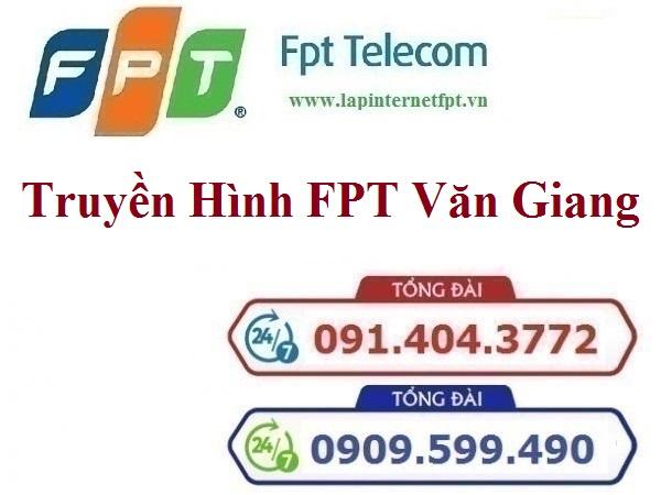 Lắp Đặt Truyền Hình FPT Huyện Văn Giang Tỉnh Hưng Yên