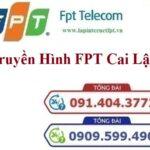 Lắp Đặt Truyền Hình FPT Thị Xã Cai Lậy Tỉnh Tiền Giang