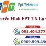 Lắp Đặt Truyền Hình FPT Thị Xã La Gi Tỉnh Bình Thuận