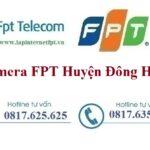 Lắp Đặt Camera FPT Huyện Đông Hải Chống Trộm Quan Sát Giá Rẻ