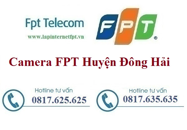 Lắp Đặt Camera FPT Huyện Đông Hải Quan Sát Chống Trộm Giá Rẻ