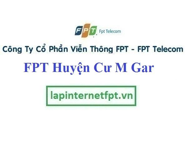 Lắp Đặt Mạng FPT Huyện Cư M Gar Tỉnh Đắk Lắk
