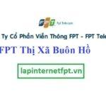 Lắp Đặt Mạng FPT Thị Xã Buôn Hồ Tỉnh Đắk Lắk