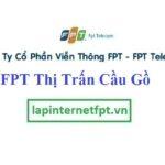 Lắp Đặt Mạng FPT Thị Trấn Cầu Gồ Tại Yên Thế Bắc Giang