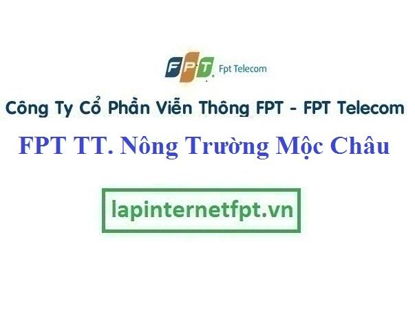 Lắp Đặt Mạng FPT Thị Trấn Nông Trường Mộc Châu Tỉnh Sơn La