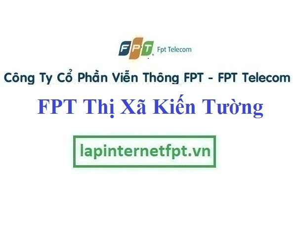 Lắp Đặt Mạng FPT Thị Xã Kiến Tường Tỉnh Long An