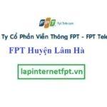 Lắp Đặt Mạng FPT Huyện Lâm Hà tỉnh Lâm Đồng