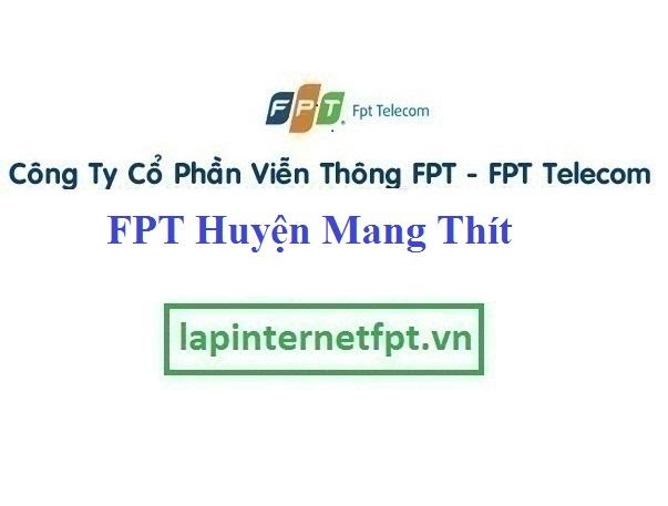 Lắp Đặt Mạng FPT Huyện Mang Thít tỉnh Vĩnh Long