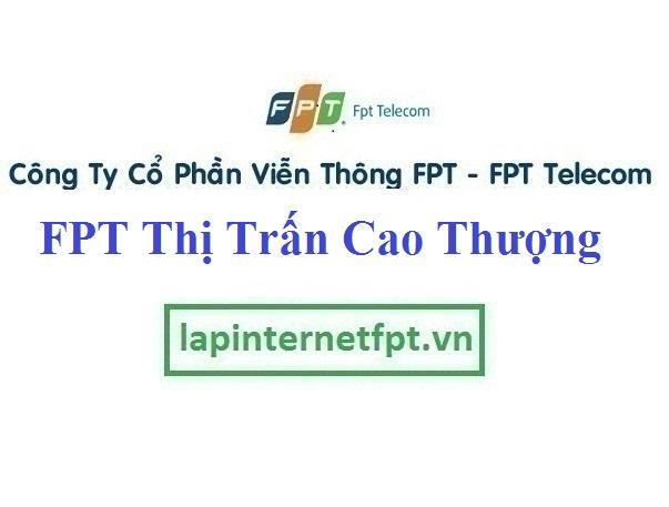 Lắp Đặt Mạng FPT Thị Trấn Cao Thượng Tại Tân Yên Bắc Giang