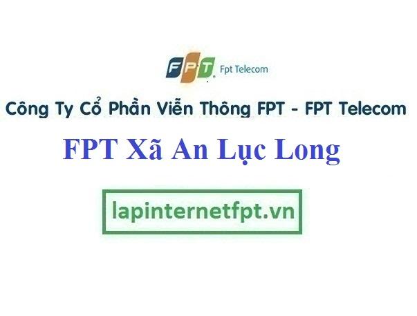 Lắp Đặt Mạng FPT Xã An Lục Long Tại Châu Thành Long An