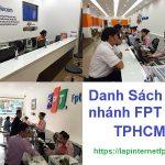 Danh Sách Các Chi Nhánh Fpt telecom Tại Thành phố Hồ Chí Minh
