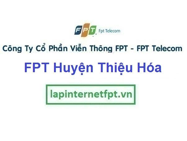 Lắp Đặt Mạng FPT Huyện Thiệu Hóa Tỉnh Thanh Hóa