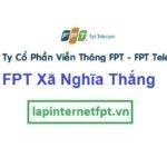 Lắp Đặt Mạng FPT Xã Nghĩa Thắng Tại Huyện Tư Nghĩa Quảng Ngãi
