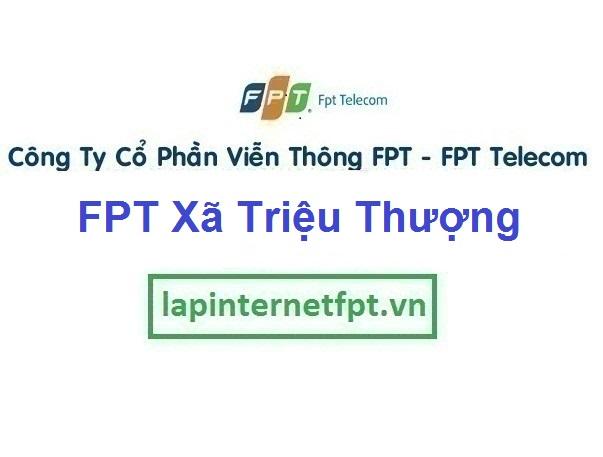 Lắp Đặt Mạng FPT Xã Triệu Thượng Ở Huyện Triệu Phong Tỉnh Quảng Trị