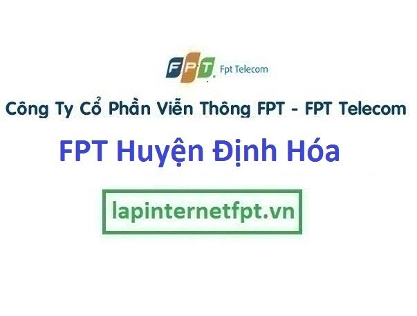 Lắp Đặt Mạng FPT Huyện Định Hóa Tỉnh Thái Nguyên
