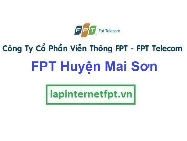 Lắp Đặt Mạng Fpt Huyện Mai Sơn Tỉnh Sơn La