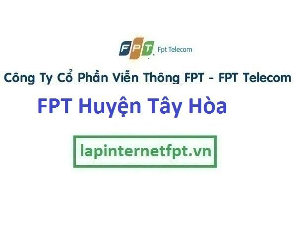 Lắp Đặt Mạng Fpt Huyện Tây Hòa Tỉnh Phú Yên
