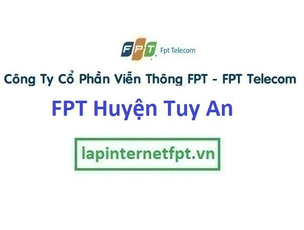 Lắp Đặt Mạng Fpt Huyện Tuy An Tỉnh Phú Yên