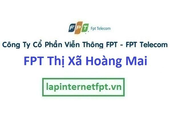 Lắp Đặt Mạng FPT Thị Xã Hoàng Mai Tỉnh Nghệ An